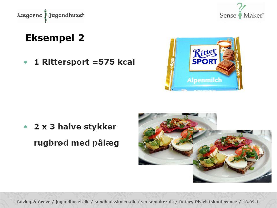 Eksempel 2 1 Rittersport =575 kcal 2 x 3 halve stykker