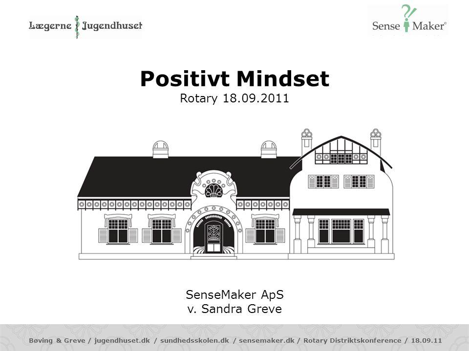 Positivt Mindset Rotary 18.09.2011 SenseMaker ApS v. Sandra Greve