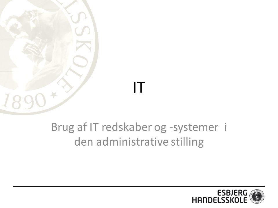 Brug af IT redskaber og -systemer i den administrative stilling