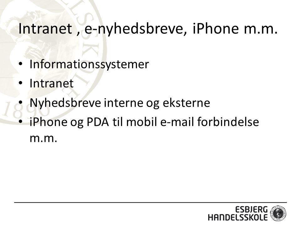 Intranet , e-nyhedsbreve, iPhone m.m.