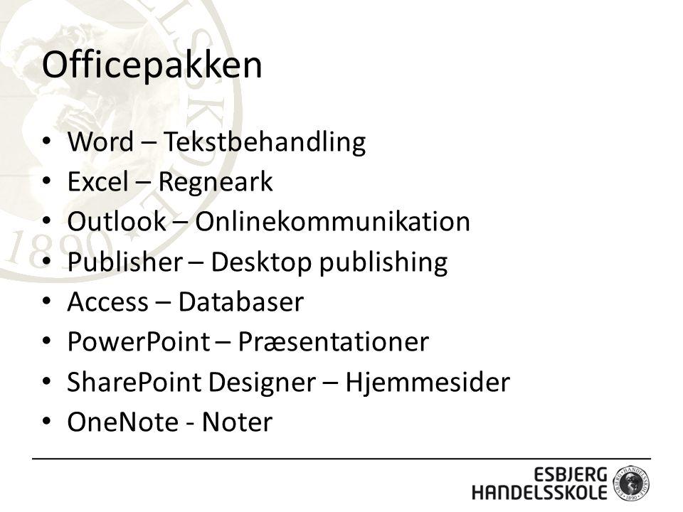 Officepakken Word – Tekstbehandling Excel – Regneark