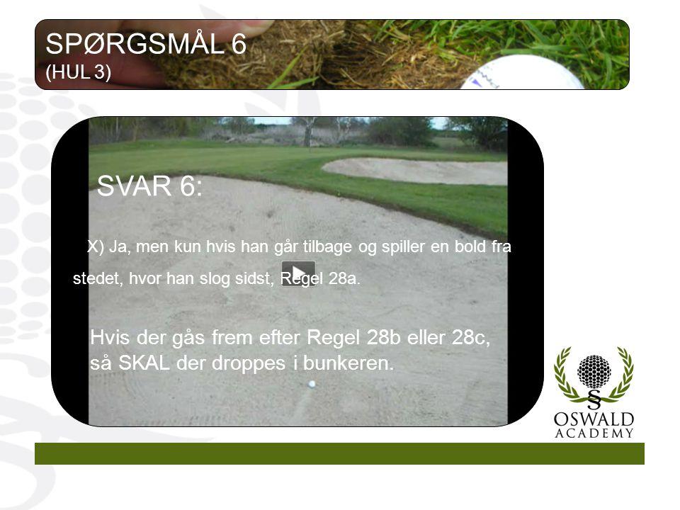 SPØRGSMÅL 6 SVAR 6: Hvis der gås frem efter Regel 28b eller 28c,