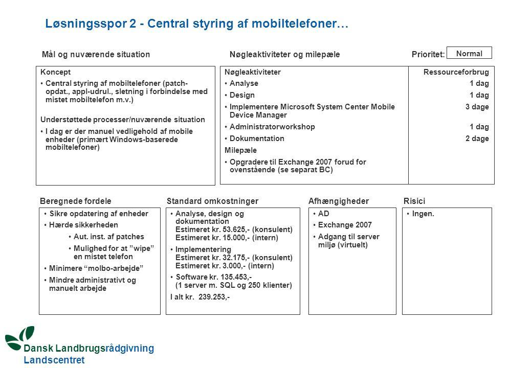 Løsningsspor 2 - Central styring af mobiltelefoner…