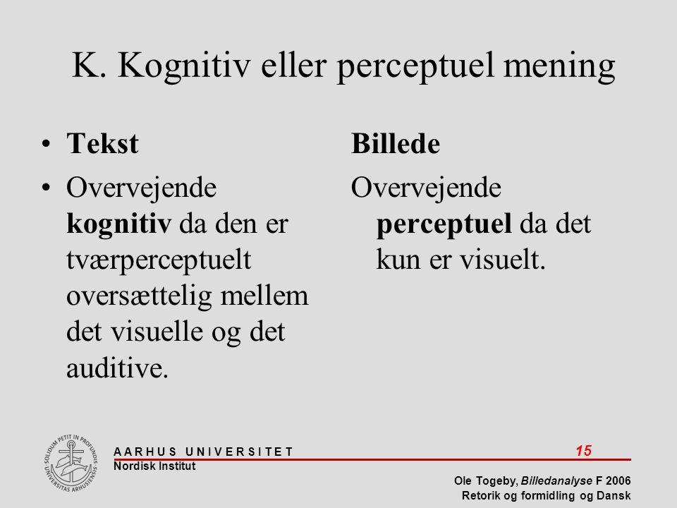 K. Kognitiv eller perceptuel mening