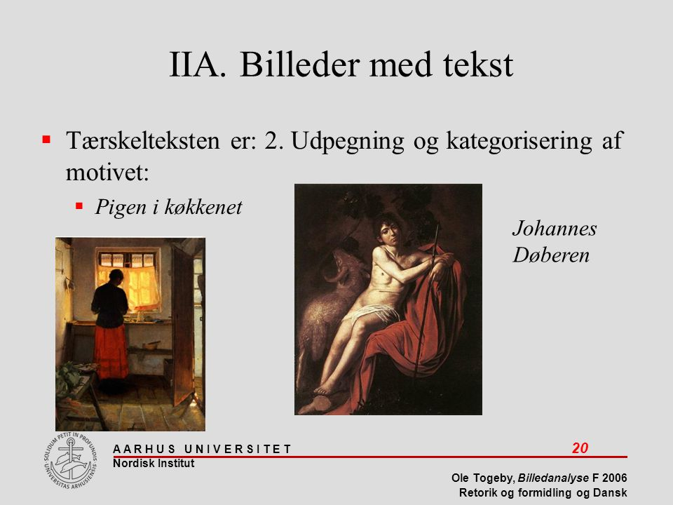 IIA. Billeder med tekst Tærskelteksten er: 2. Udpegning og kategorisering af motivet: Pigen i køkkenet.