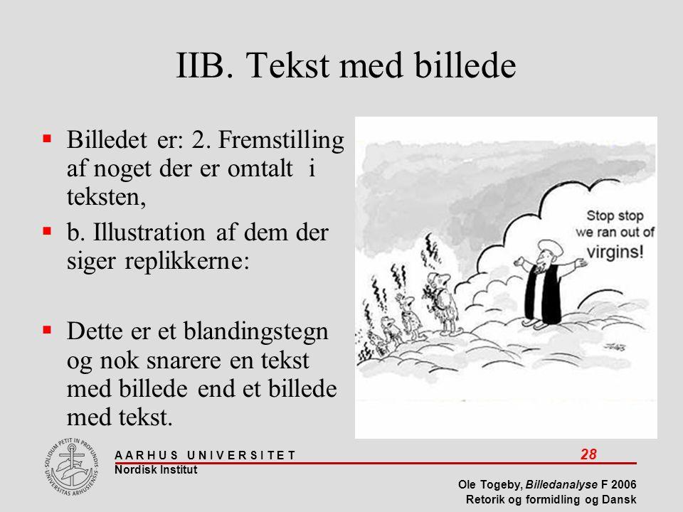 IIB. Tekst med billede Billedet er: 2. Fremstilling af noget der er omtalt i teksten, b. Illustration af dem der siger replikkerne: