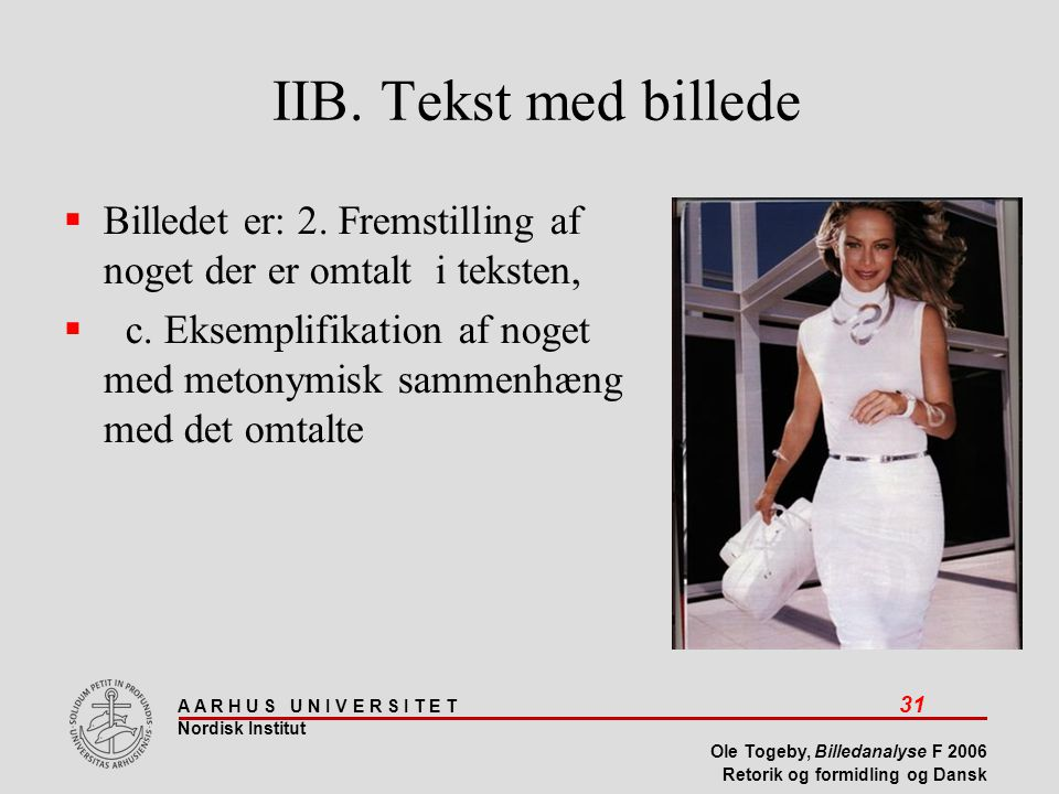 IIB. Tekst med billede Billedet er: 2. Fremstilling af noget der er omtalt i teksten,