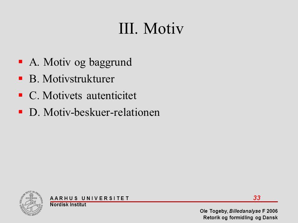 III. Motiv A. Motiv og baggrund B. Motivstrukturer