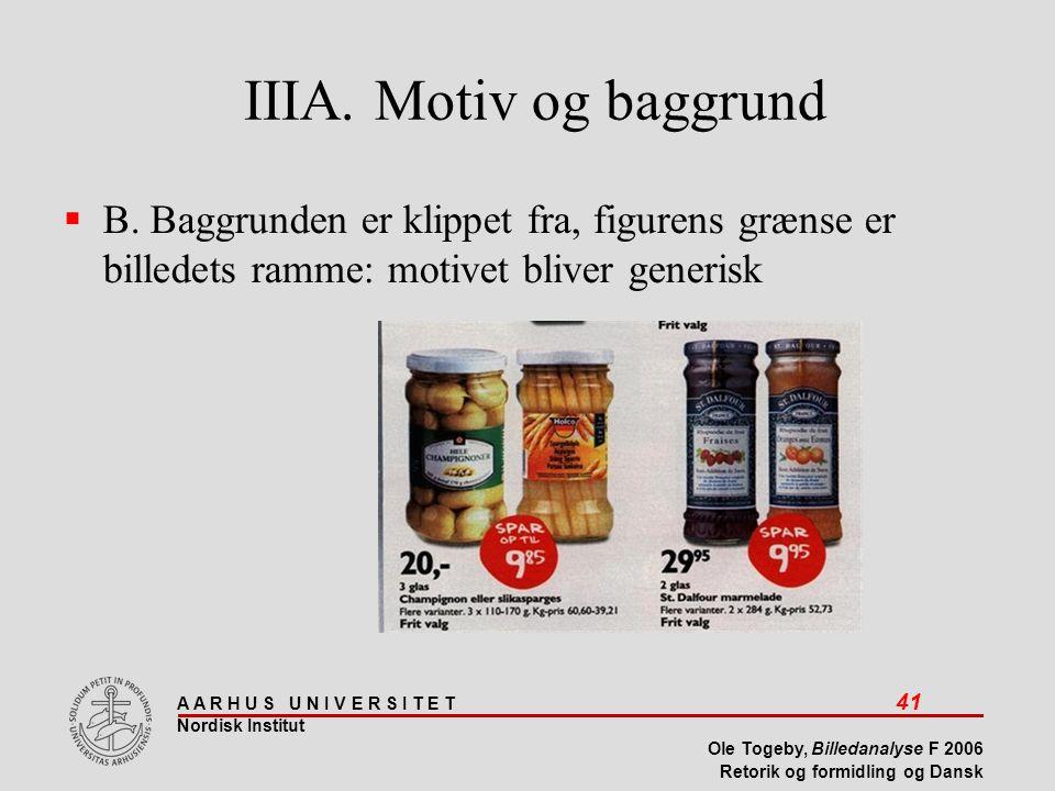 IIIA. Motiv og baggrund B.