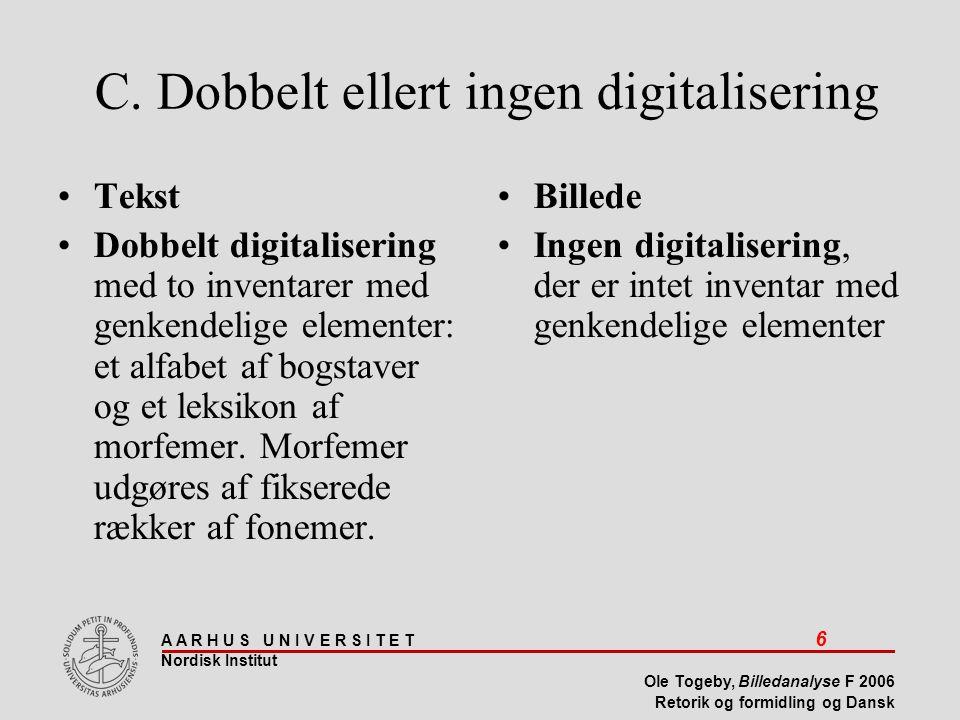 C. Dobbelt ellert ingen digitalisering