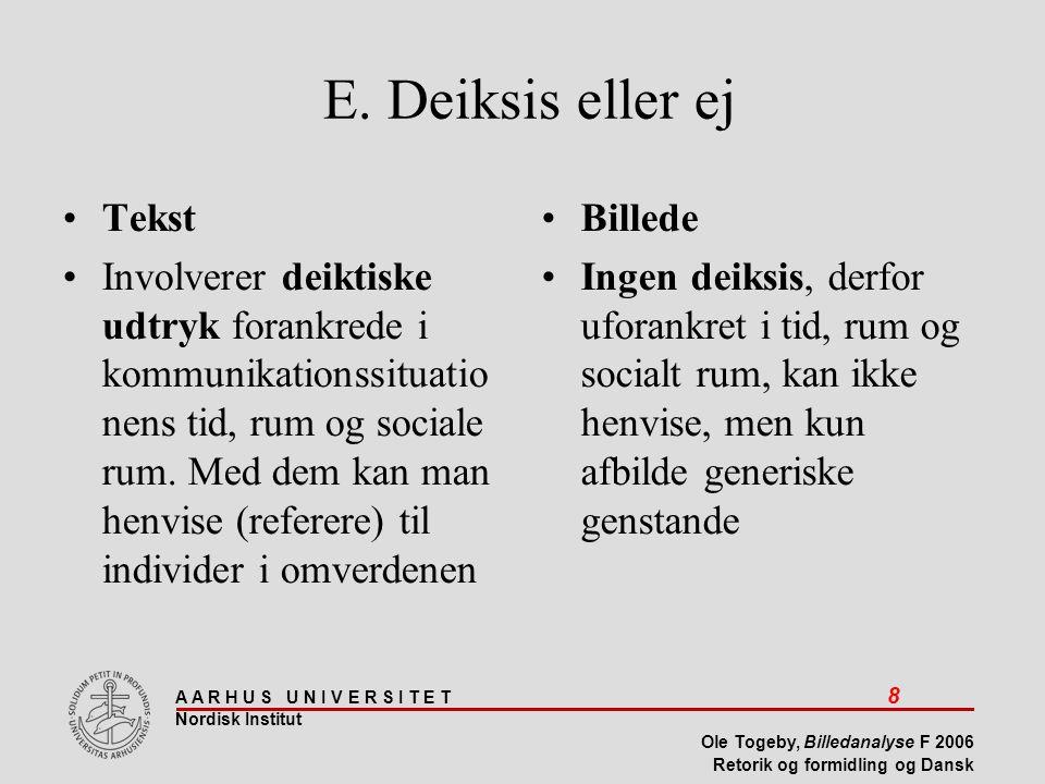 E. Deiksis eller ej Tekst