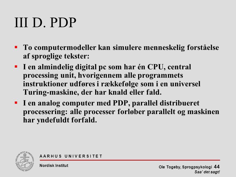 III D. PDP To computermodeller kan simulere menneskelig forståelse af sproglige tekster: