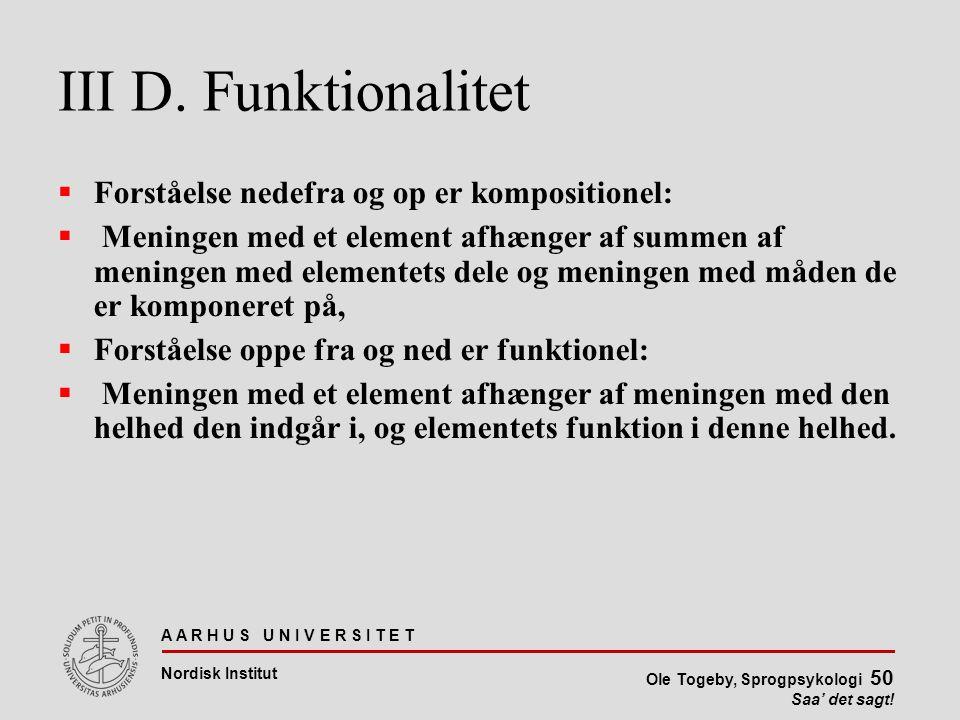 III D. Funktionalitet Forståelse nedefra og op er kompositionel:
