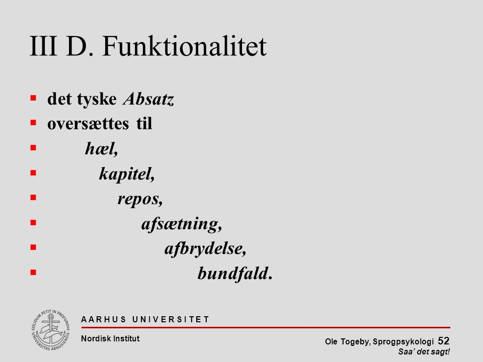 III D. Funktionalitet det tyske Absatz oversættes til hæl, kapitel,