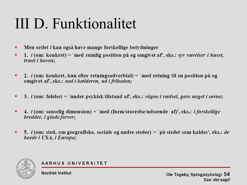 III D. Funktionalitet Men ordet i kan også have mange forskellige betydninger.