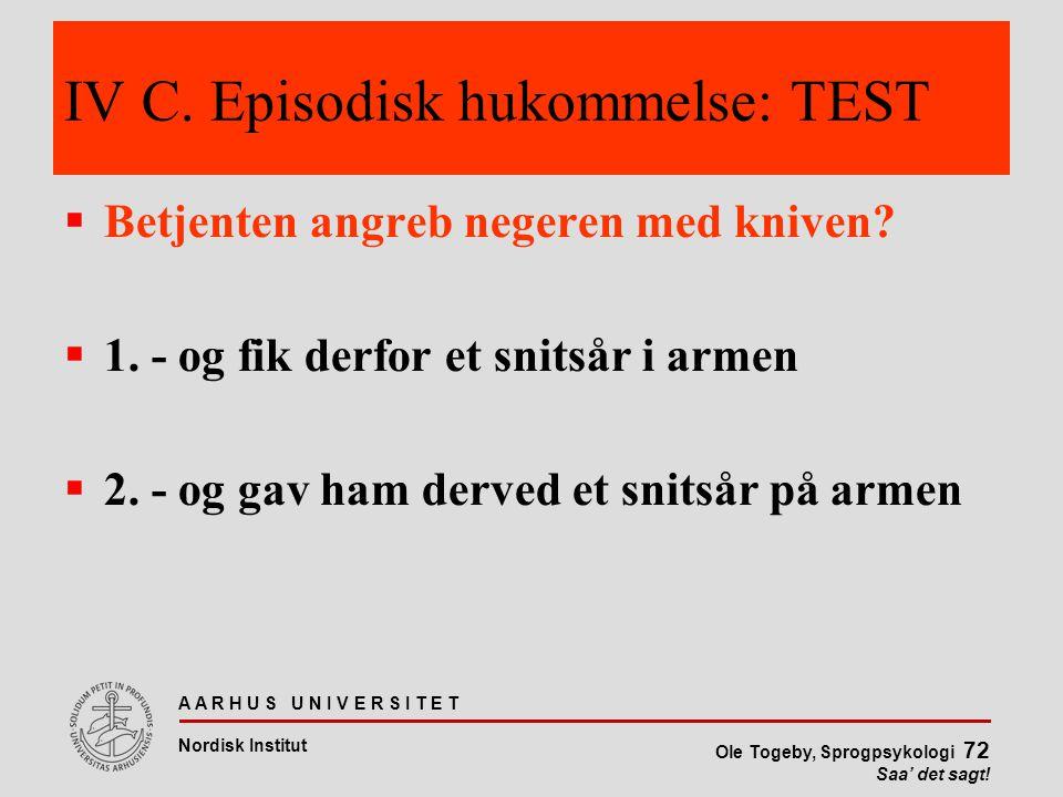 IV C. Episodisk hukommelse: TEST