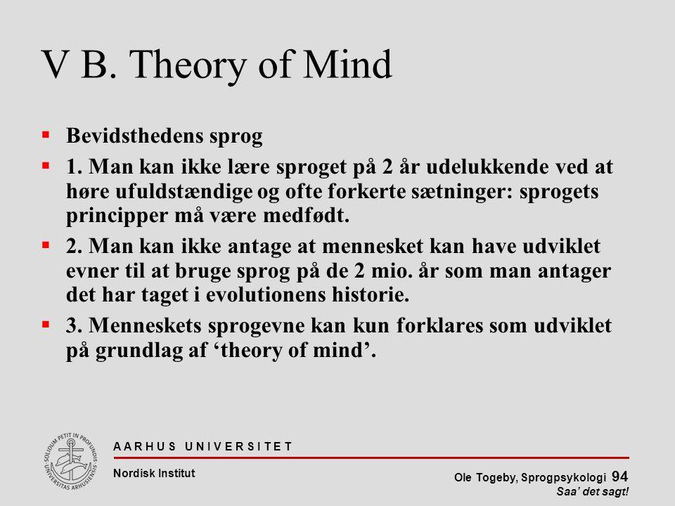 V B. Theory of Mind Bevidsthedens sprog