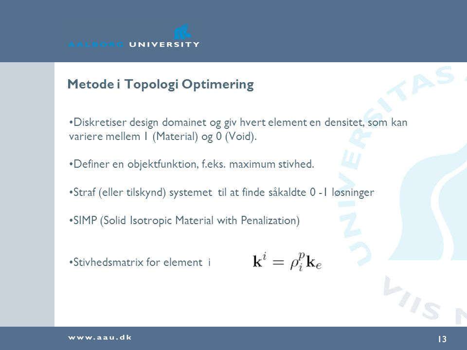 Metode i Topologi Optimering