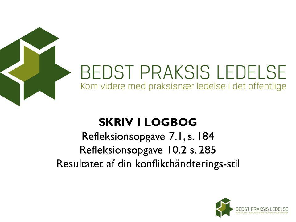 SKRIV I LOGBOG Refleksionsopgave 7.1, s. 184 Refleksionsopgave 10.2 s.