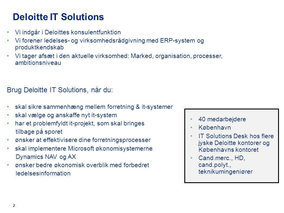 Deloitte IT Solutions Brug Deloitte IT Solutions, når du: