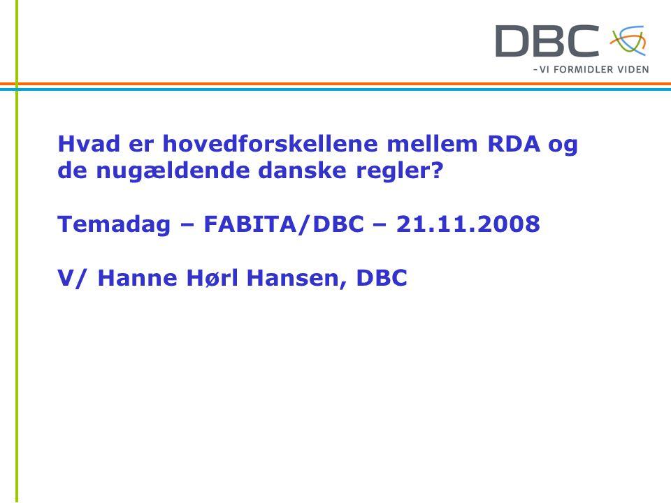 Hvad er hovedforskellene mellem RDA og de nugældende danske regler