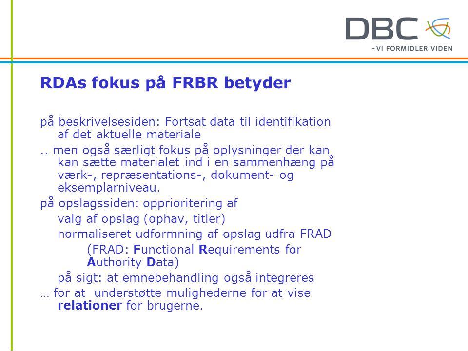 RDAs fokus på FRBR betyder