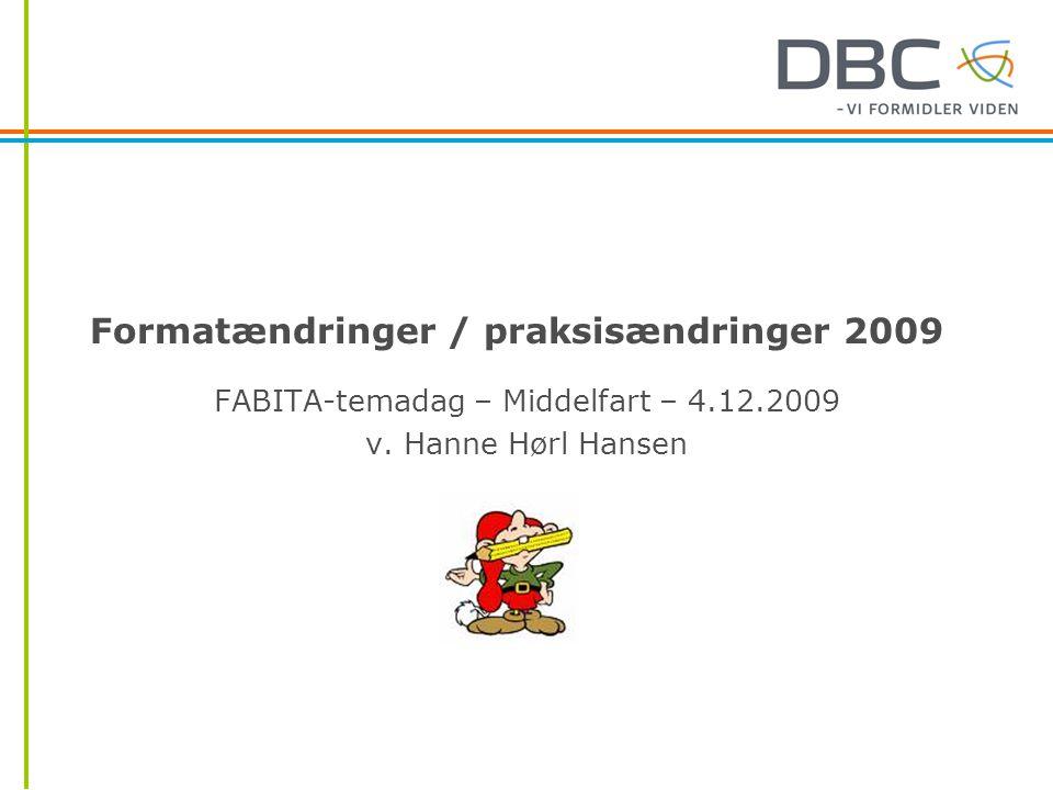 Formatændringer / praksisændringer 2009