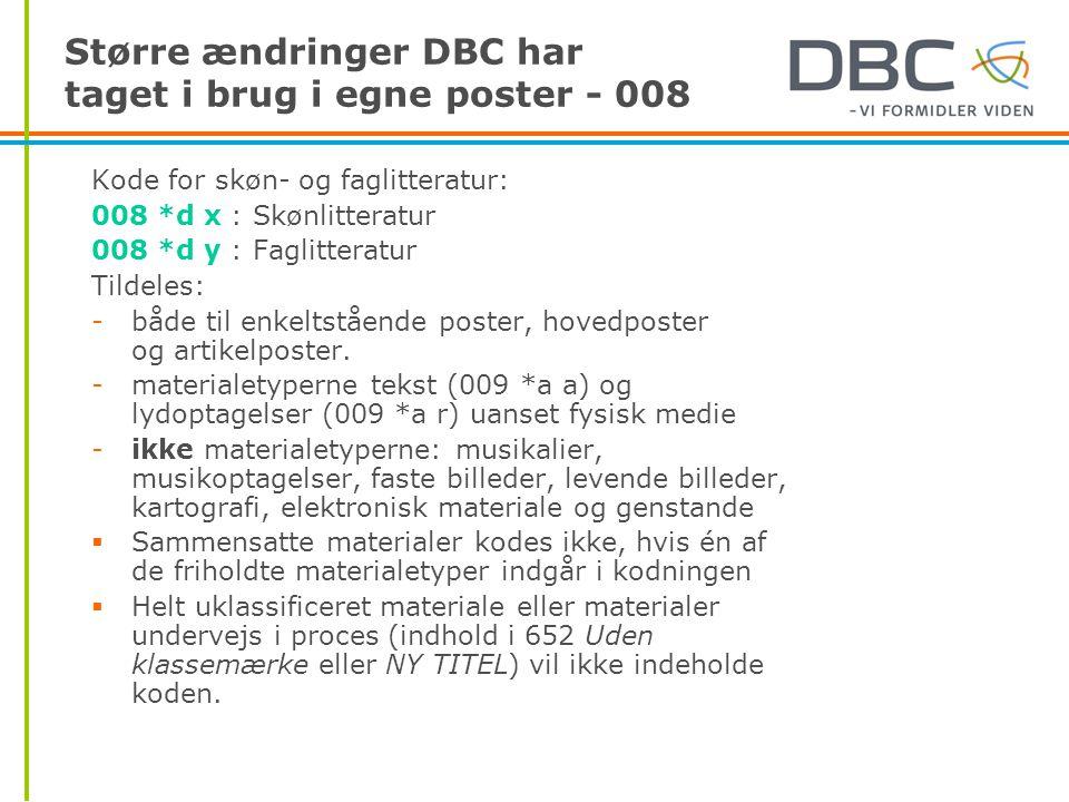 Større ændringer DBC har taget i brug i egne poster - 008