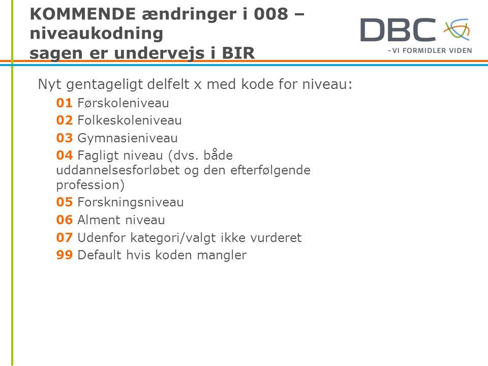 KOMMENDE ændringer i 008 – niveaukodning sagen er undervejs i BIR