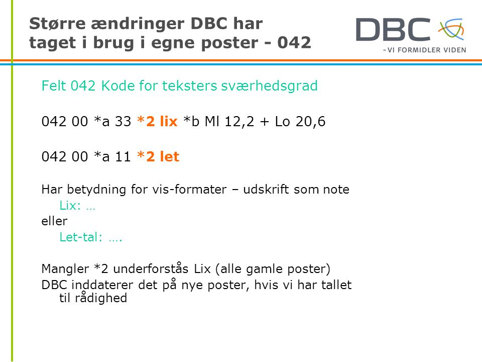 Større ændringer DBC har taget i brug i egne poster - 042