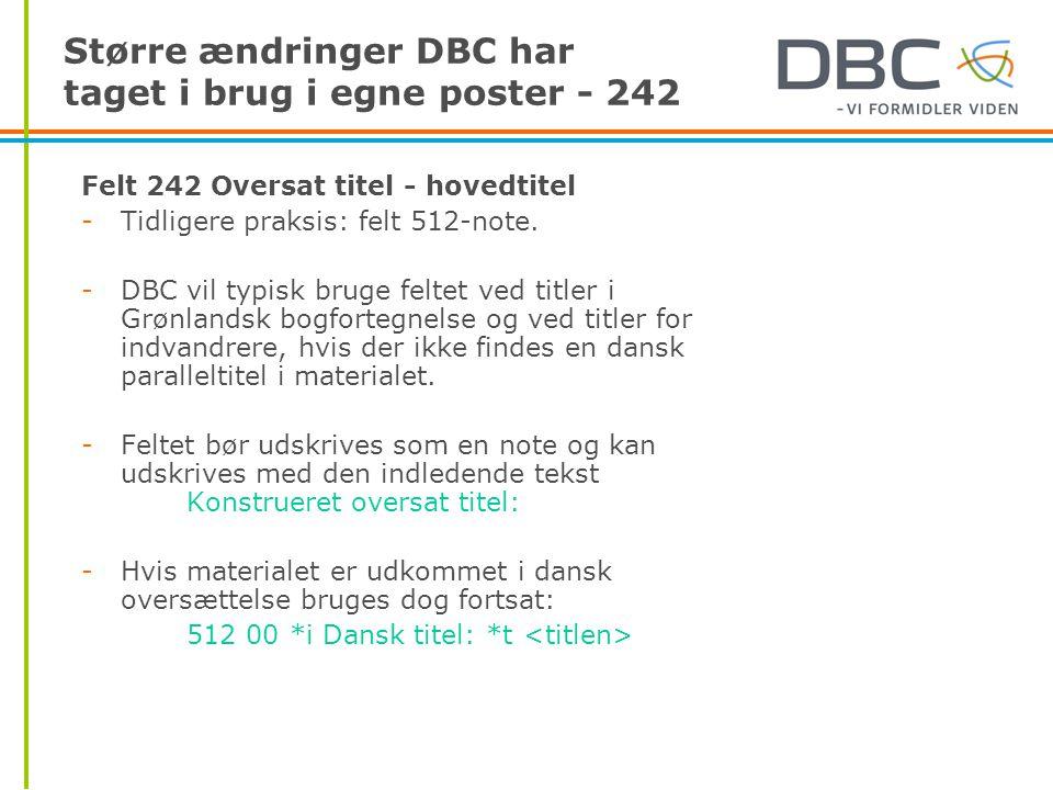 Større ændringer DBC har taget i brug i egne poster - 242