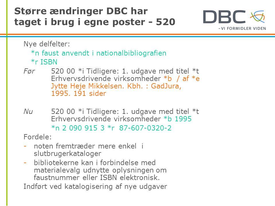 Større ændringer DBC har taget i brug i egne poster - 520