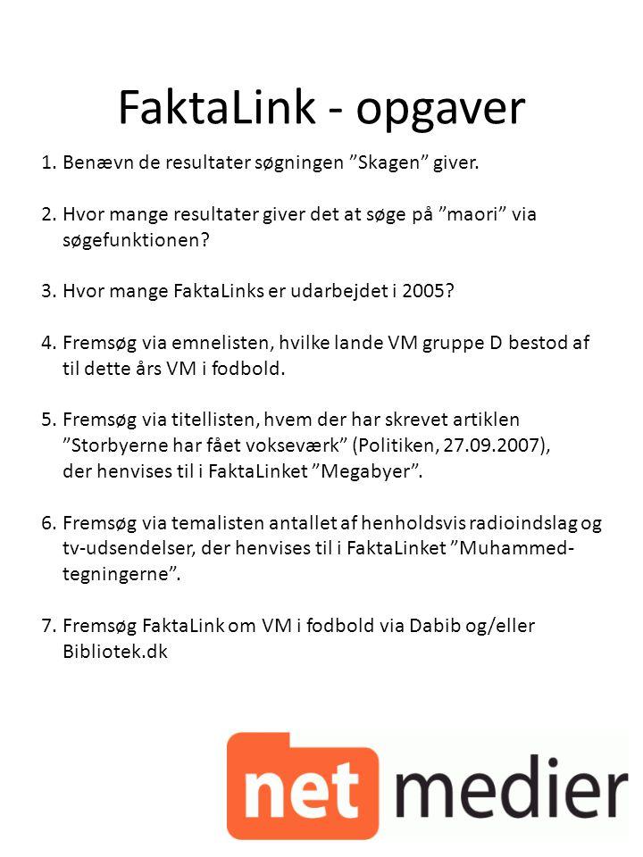 FaktaLink - opgaver Benævn de resultater søgningen Skagen giver.