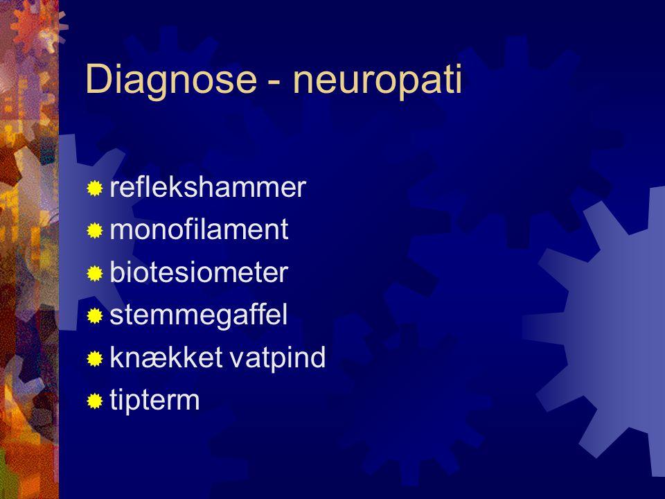 Diagnose - neuropati reflekshammer monofilament biotesiometer