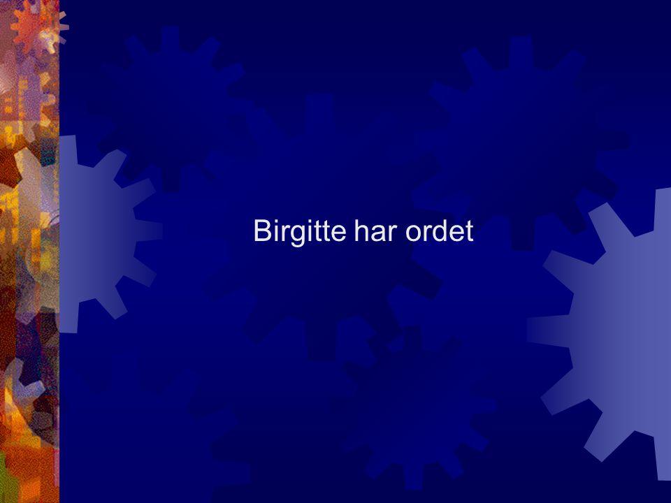 Birgitte har ordet