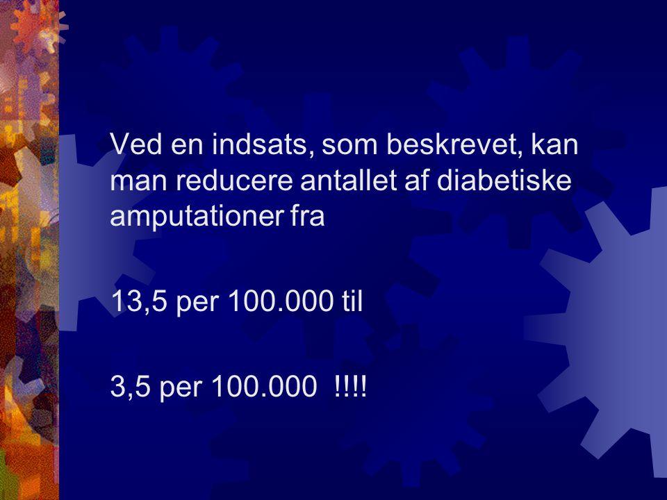 Ved en indsats, som beskrevet, kan man reducere antallet af diabetiske amputationer fra