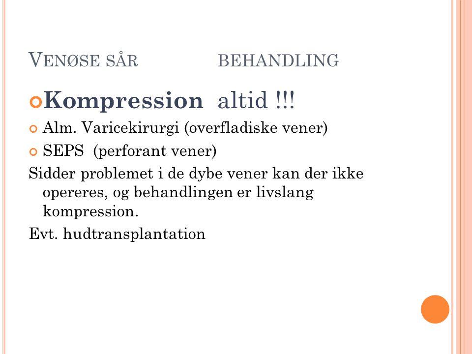 Kompression altid !!! Venøse sår behandling