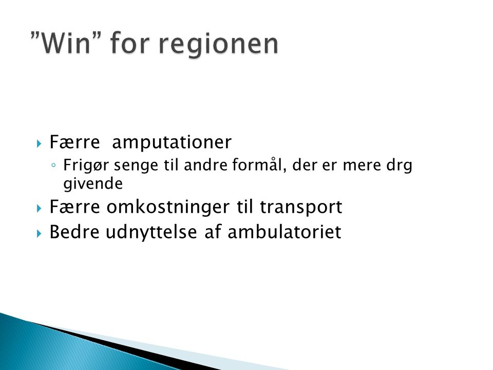 Win for regionen Færre amputationer Færre omkostninger til transport