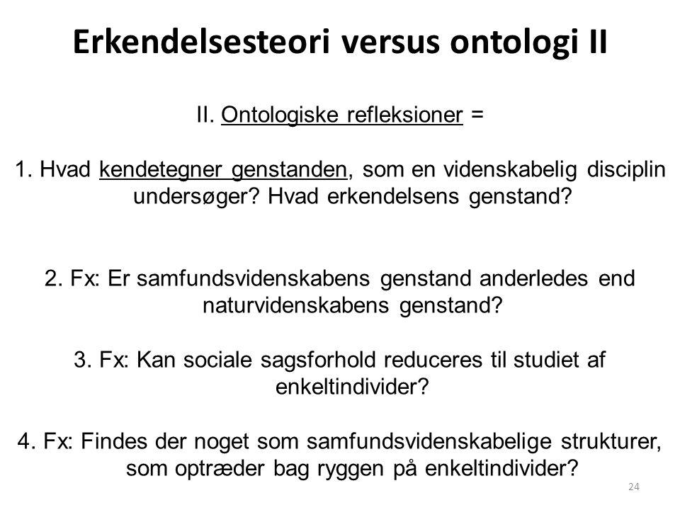 Erkendelsesteori versus ontologi II