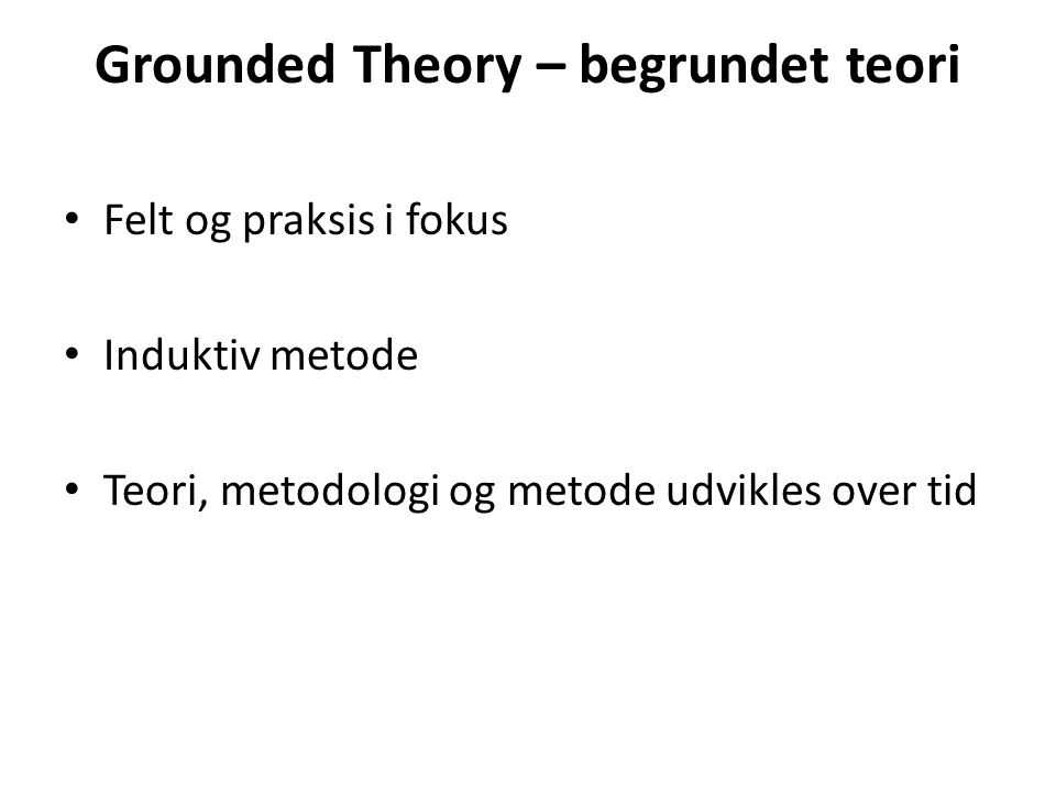 Grounded Theory – begrundet teori