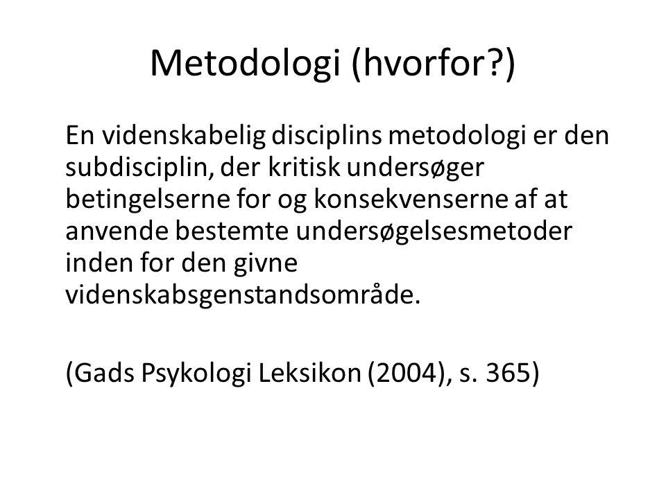 Metodologi (hvorfor )