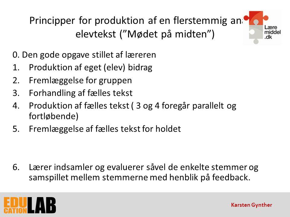 Principper for produktion af en flerstemmig analog elevtekst ( Mødet på midten )