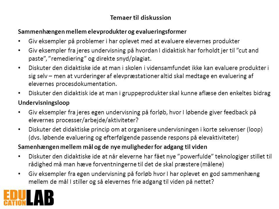 Temaer til diskussion Sammenhængen mellem elevprodukter og evalueringsformer.