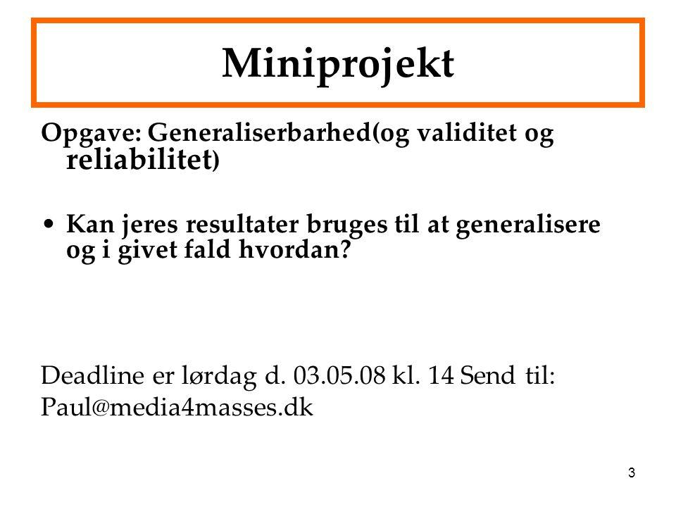 Miniprojekt Opgave: Generaliserbarhed(og validitet og reliabilitet)