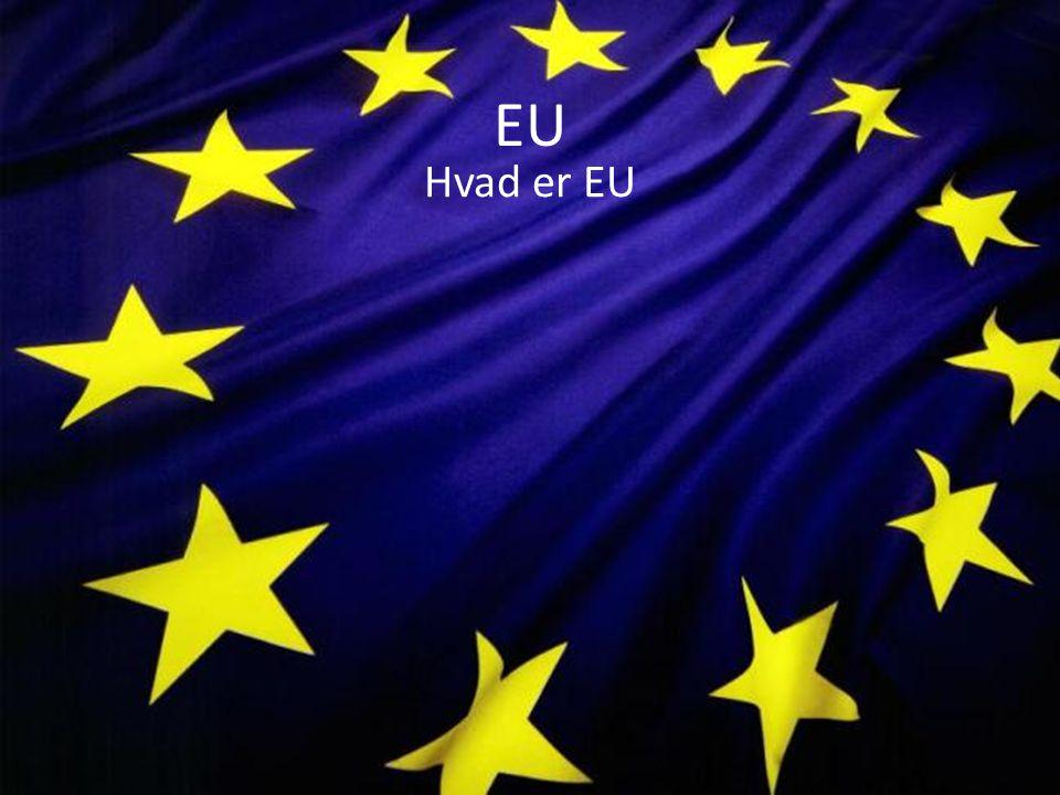 EU Hvad er EU.