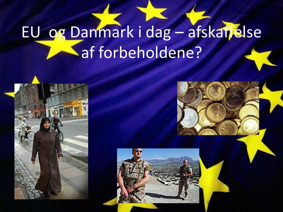 EU og Danmark i dag – afskaffelse af forbeholdene