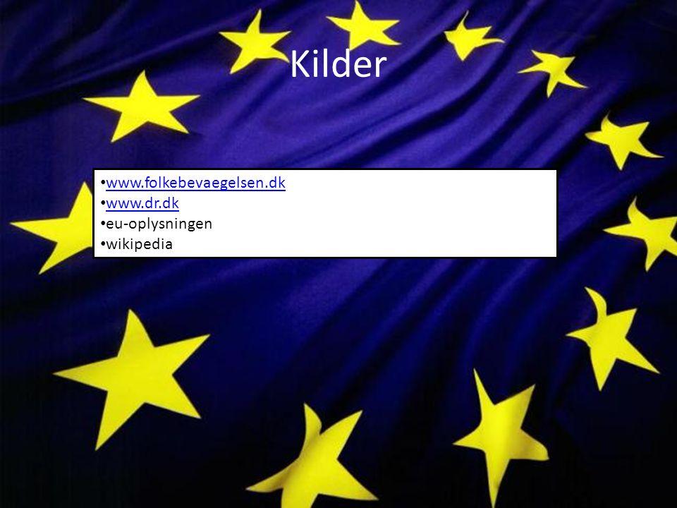 Kilder www.folkebevaegelsen.dk www.dr.dk eu-oplysningen wikipedia