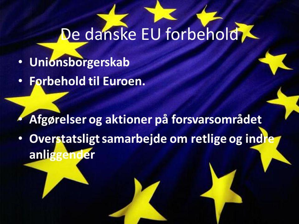 De danske EU forbehold Unionsborgerskab Forbehold til Euroen.