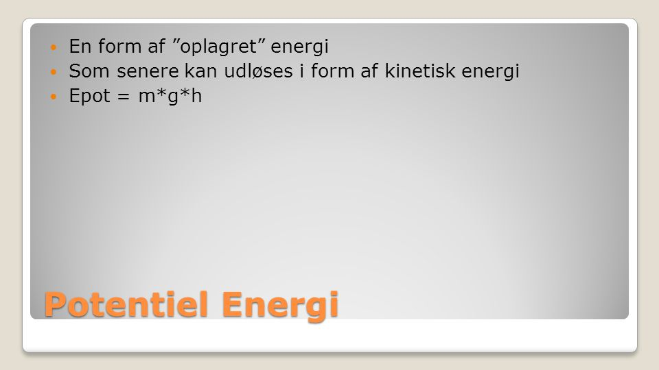 Potentiel Energi En form af oplagret energi