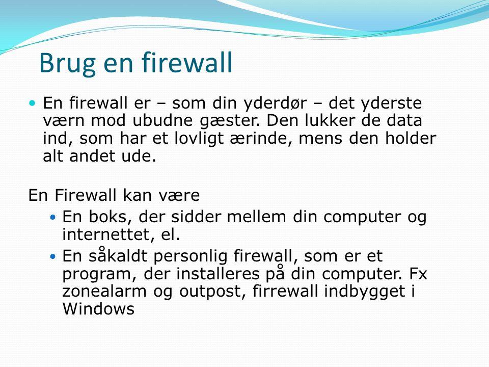 Brug en firewall